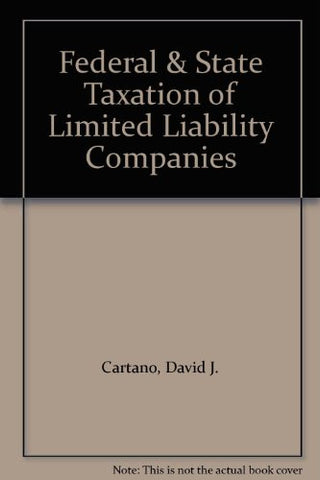 Federal and State Taxation of Limited Liability Companies (2017)