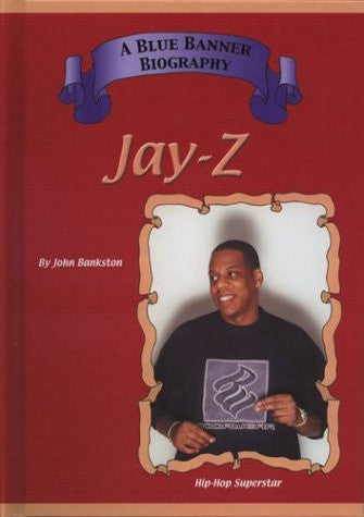 Jay Z: Hip Hop Superstars (Blue Banner Biographies)