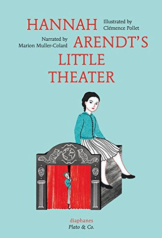 Hannah Arendt's Little Theater (Plato & Co.)