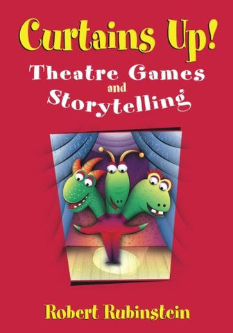 Curtains Up!: Theatre Games and Storytelling