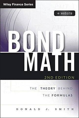 Bond Math, + Website: The Theory Behind the Formulas (Wiley Finance)