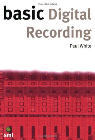 Basic Digital Recording (The Basic Series)