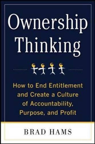 Ownership Thinking:  How to End Entitlement and Create a Culture of Accountability, Purpose, and Profit (Business Books)