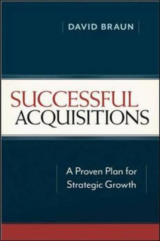 Successful Acquisitions: A Proven Plan for Strategic Growth (Agency/Distributed)
