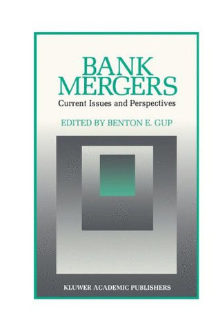 Bank Mergers: Current Issues and Perspectives (Innovations in Financial Markets and Institutions)