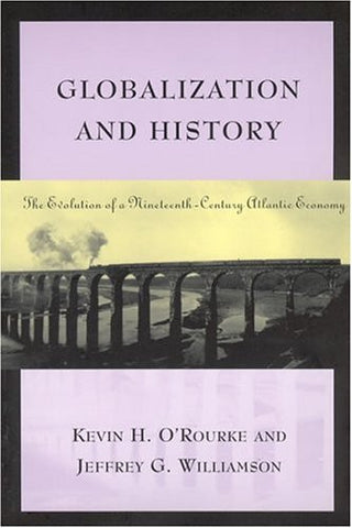 Globalization and History: The Evolution of a Nineteenth-Century Atlantic Economy