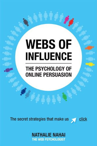 Webs of Influence: The Psychology of Online Persuasion (2nd Edition) (2nd Edition)