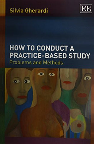 How to Conduct a Practice-Based Study: Problems and Methods