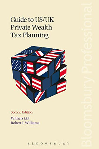 Guide to US/UK Private Wealth Tax Planning: Second Edition