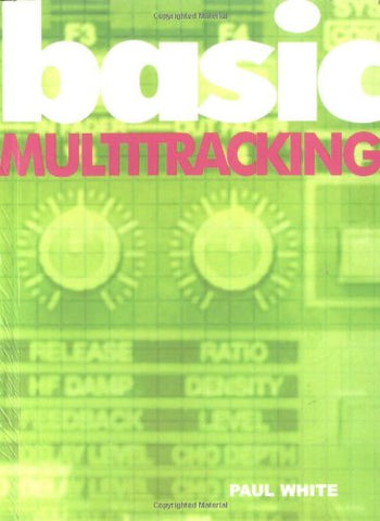 BASIC MULTITRACKING (Music Technology Series)