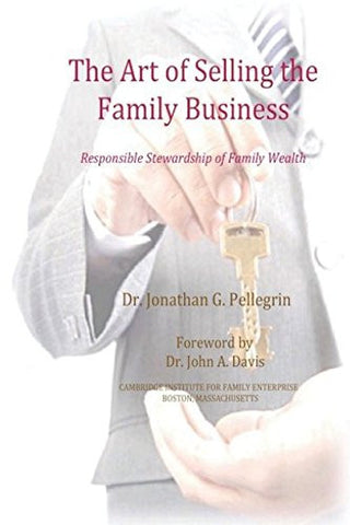The Art of Selling the Family Business: Responsible Stewardship of Family Wealth