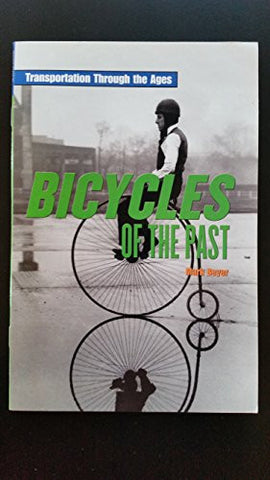 Bicycles of the Past (Reading Power: Transportation Through the Ages)