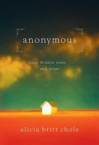Anonymous: Jesus' Hidden Years ... and Yours