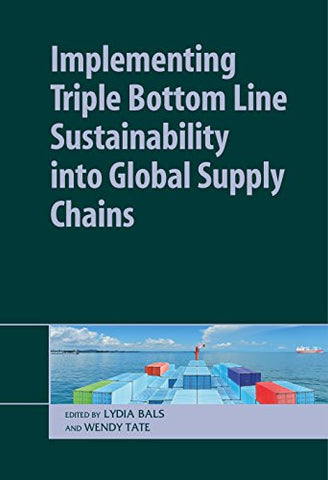 Implementing Triple Bottom Line Sustainability into Global Supply Chains