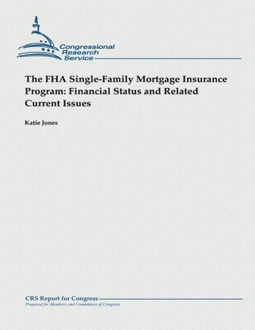 The FHA Single-Family Mortgage Insurance Program:  Financial Status and Related Current Issues