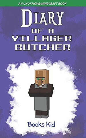 Diary of a Villager Butcher: An Unofficial Minecraft Book