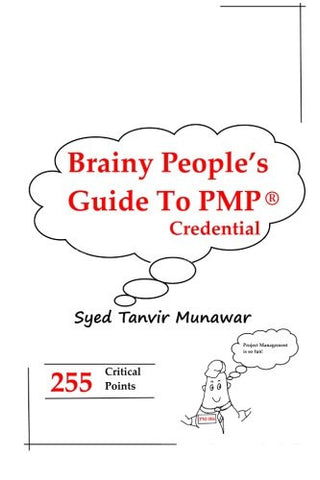 Brainy People's Guide To PMP® Credential: 255 Points To Get You Ready