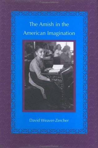 The Amish in the American Imagination (Center Books in Anabaptist Studies)