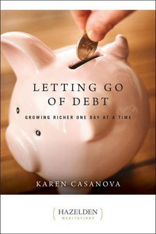 Letting Go of Debt: Growing Richer One Day at a Time (Hazelden Meditations)