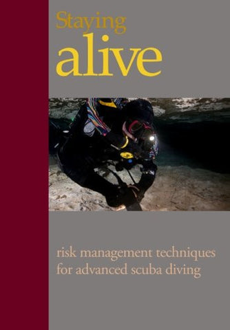 Staying Alive:: Applying Risk Management to Advanced Scuba Diving