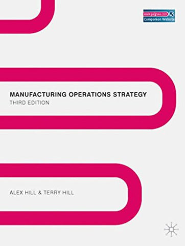Manufacturing Strategy CANCELLED: Texts and Cases, Third Edition