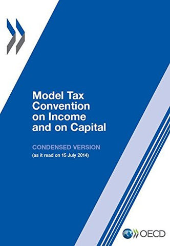 Model Tax Convention on Income and on Capital: Condensed Version 2014: Edition 2014 (Volume 2014)