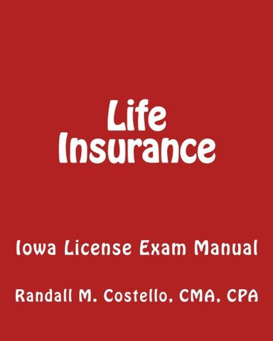 Life Insurance: Iowa License Exam Manual
