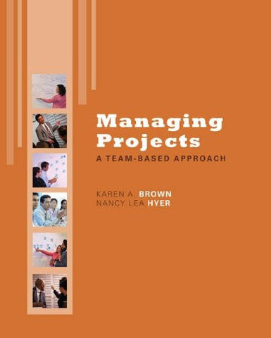 Managing Projects: A Team-Based  Approach with Student CD (McGraw-Hill/Irwin Series Operations and Decision Sciences)