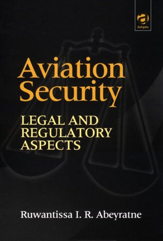 Aviation Security: Legal and Regulatory Aspects