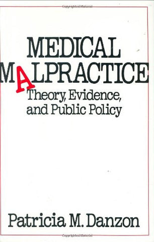 Medical Malpractice: Theory, Evidence, and Public Policy