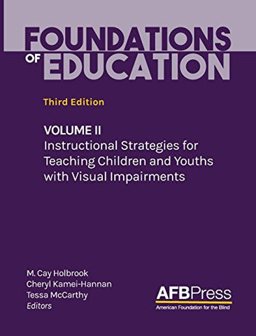 Foundations of Education: Volume II: Instructional Strategies for Teaching Children and Youths with Visual Impairments