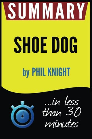 Summary of Shoe Dog: A Memoir by the Creator of Nike (Phil Knight)