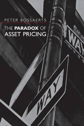 The Paradox of Asset Pricing (Frontiers of Economic Research)