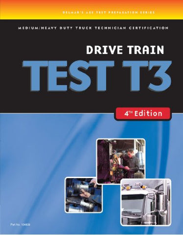 ASE Test Preparation Medium/Heavy Duty Truck Series Test T3: Drive Train