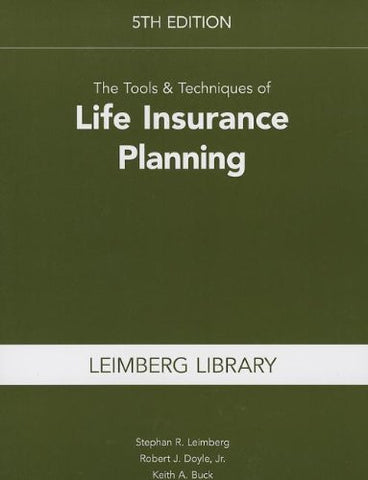 The Tools & Techniques of Life Insurance Planning, 5th Edition