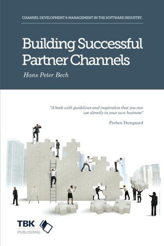 Building Successful Partner Channels: in the software industry