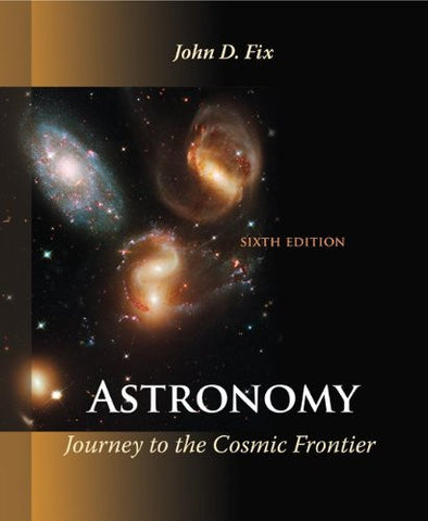 Astronomy: Journey to the Cosmic Frontier (Physical Science - Astronomy)