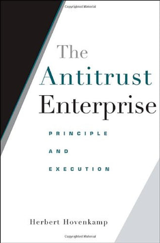 The Antitrust Enterprise: Principle and Execution