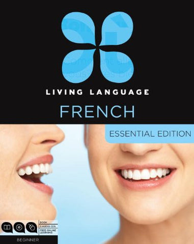 Living Language French, Essential Edition: Beginner course, including coursebook, 3 audio CDs, and free online learning