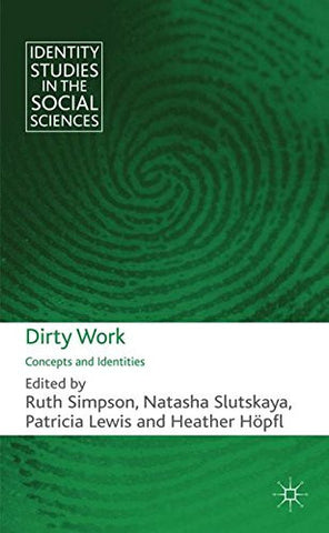 Dirty Work: Concepts and Identities (Identity Studies in the Social Sciences)