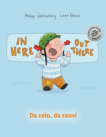 In here, out there! Da rein, da raus!: Children's Picture Book English-German (Bilingual Edition/Dual Language)