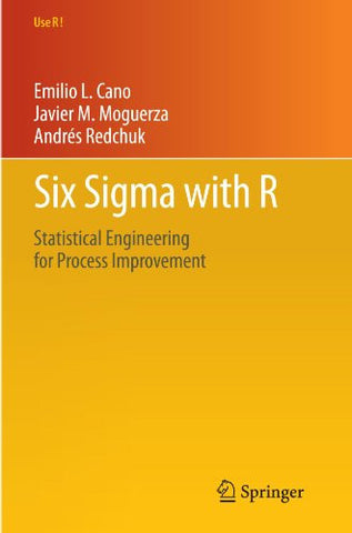 Six Sigma with  R: Statistical Engineering for Process Improvement (Use R!)