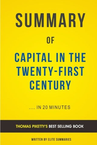 Summary of Capital in the Twenty-First Century: by Thomas Piketty | Includes Ana
