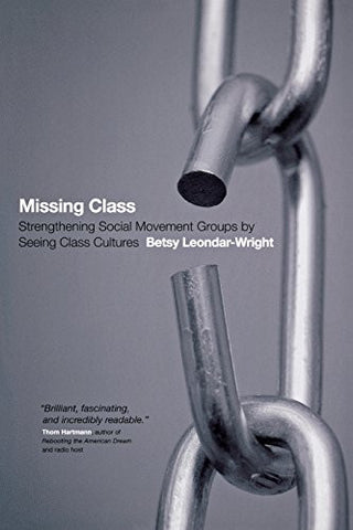 Missing Class: Strengthening Social Movement Groups by Seeing Class Cultures