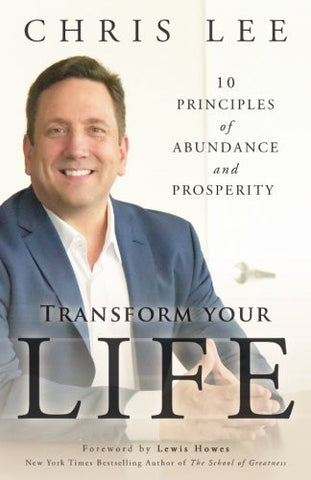Transform Your Life: 10 Principles of Abundance and Prosperity