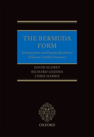 The Bermuda Form: Interpretation and Dispute Resolution of Excess Liability Insurance