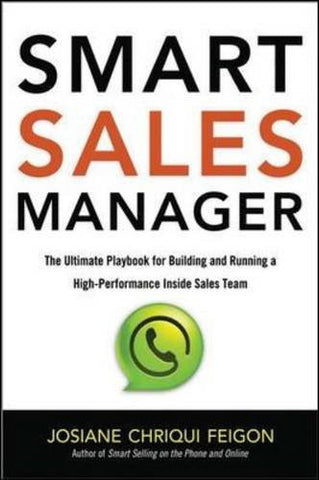 Smart Sales Manager: The Ultimate Playbook for Building and Running a High-Performance Inside Sales Team (Agency/Distributed)
