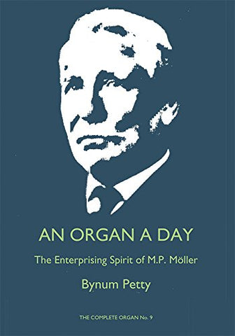 An Organ A Day: The Enterprising Spirit of M. P. Moller (Complete Organ)
