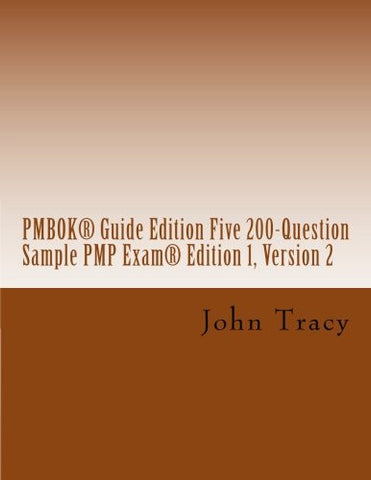 PMBOK® Guide Edition Five 200-Question Sample PMP Exam®