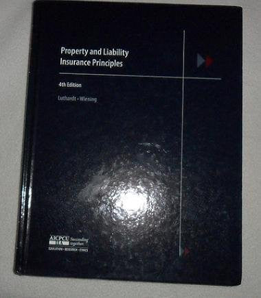 PROPERTY AND LIABILITY INSURANCE PRINCIPLES 4TH EDITION 2005